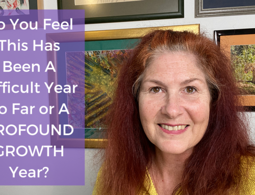 Do You Feel This Has Been A Difficult Year So Far or A PROFOUND GROWTH Year?
